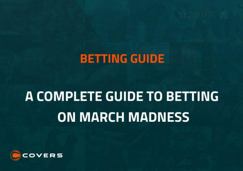 A Beginner's Guide to Betting on March Madness