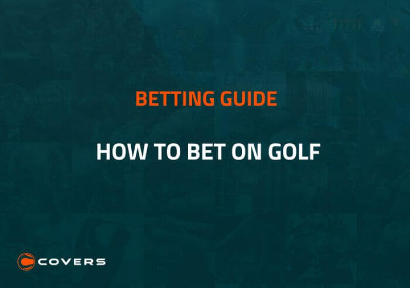 How do you bet on golf? Golf betting tips and strategies