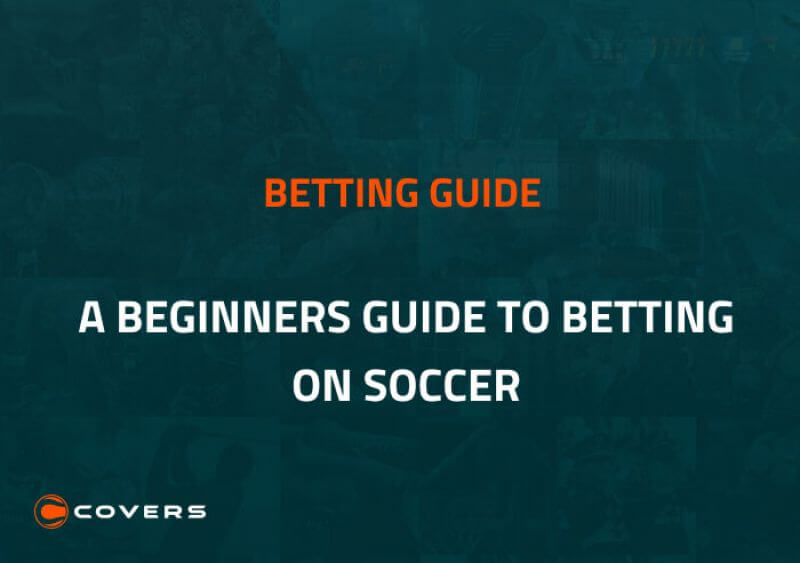 How To Bet - A Beginner's Guide to Betting on Soccer
