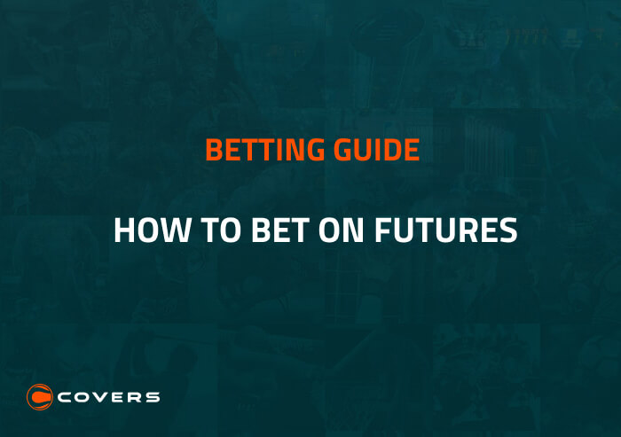 How To Bet - Futures betting explained - How to bet on futures