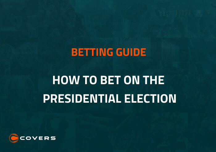 How to Bet on the 2020 Presidential Election