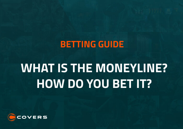 How To Bet - What is the moneyline? How do you bet it?